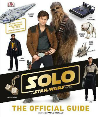 Solo A Star Wars Story The Official Guide | Pablo Hidalgo