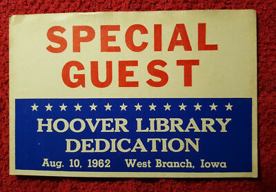 VINTAGE Aug. 10 1962 SPECIAL GUEST PASS to Herbert Hoover Dedication of Library