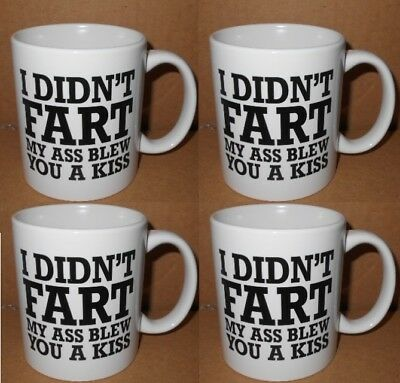 "Lot of 4 New MUGS ""I didnt Fart / a Kiss "" Funny Gag Joke Prank 603305667451 CUP"