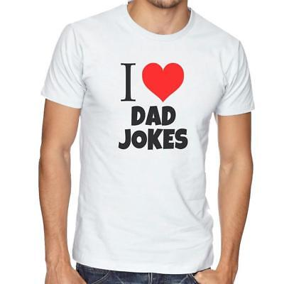I Love Dad Jokes - Men's Funny Novelty T-Shirt - Father's Day Gift