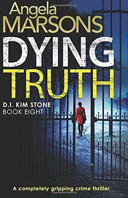 Dying Truth Completely Gripping Crime Thriller by Angela Marsons