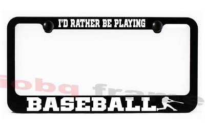I/'d rather be playing BASEBALL License Plate Frame
