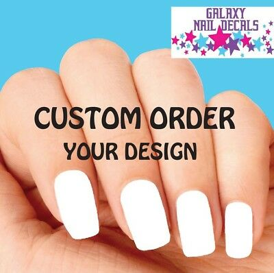 Waterslide Nail Decals CUSTOM ORDER Your Design or Idea