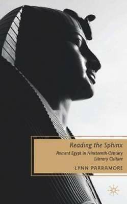 Reading the Sphinx: Ancient Egypt in Nineteenth-Century Literary Culture: New