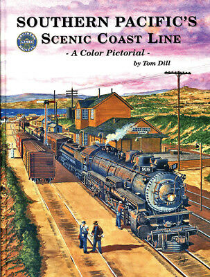 Four Ways West- Southern Pacific's Scenic Coast Line Pictorial Tom Dill