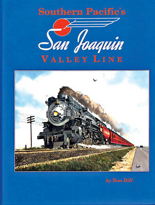 Four Ways West- Southern Pacific San Joaquin Valley Line Pictorial Tom Dill