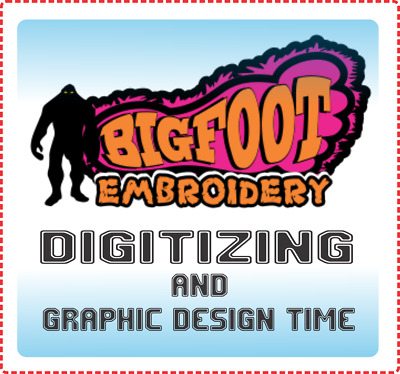Bigfoot Embroidery - Extra Digitizing or Graphic Design time