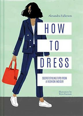 How to Dress: Secret styling tips from a fashion insider | Alexandra Fullerton