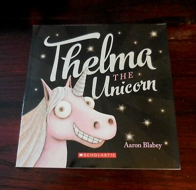 Thelma the Unicorn by Aaron Blabey Scholastic Book (Only)