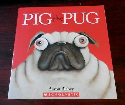 Pig the Pug  by Aaron Blabey New Scholastic Book (Only)