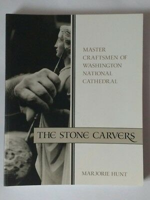 The Stone Carvers - Master Craftsmen Washington Cathedral, Marjorie Hunt US BOOK