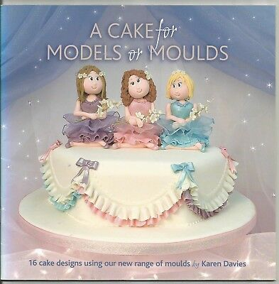 A CAKE for MODELS or MOULDS by Karen Davies Paperback Decorating Book