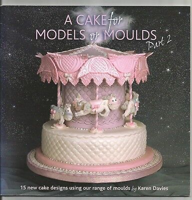 A CAKE for MODELS or MOULDS Part 2 by Karen Davies Paperback Decorating Book