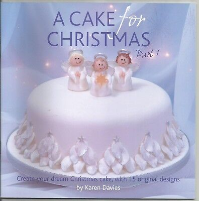 A CAKE FOR CHRISTMAS Part 1 by Karen Davies Paperback Cake Decorating Book