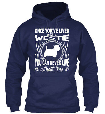 Comfortable Westie - Once You've Lived With A You Can Gildan Hoodie Sweatshirt