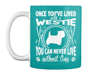 Premium Westie - Once You've Lived With A You Can Never Live Gift Coffee Mug