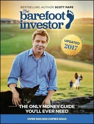 The Barefoot Investor: The Only Money Guide You'll Ever Need by Scott Pape (Pape