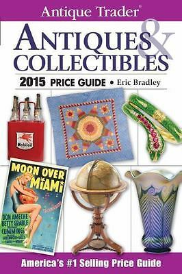 NEW - Antique Trader Antiques & Collectibles Price Guide 2015