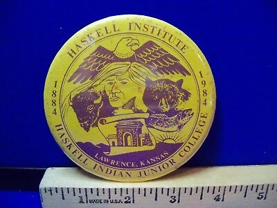 Vtg PIN 1884-1984 HASKELL INSTITUTE INDIAN JUNIOR COLLEGE Lawrence Kansas NR