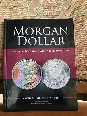Morgan Dollar America's Love Affair With A Legendary Coin Michael Standish Book