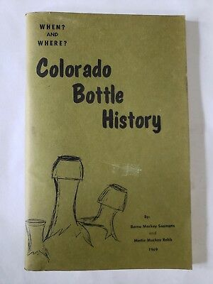 1969 Colorado Bottle History When and Where by Seamans & Robb