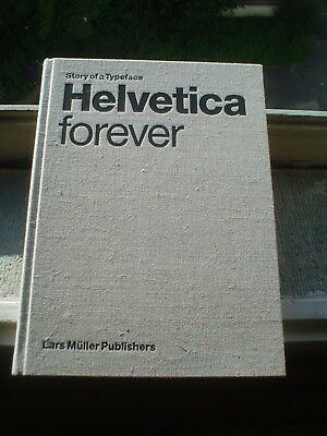 Helvertica forever  story of a Typeface 1stEd ultra rare Lars Müller
