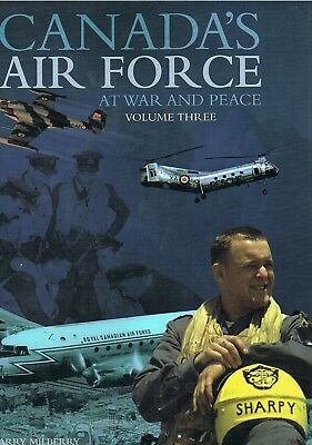 CANADA'S AIR FORCE at war and peace  - volume 3