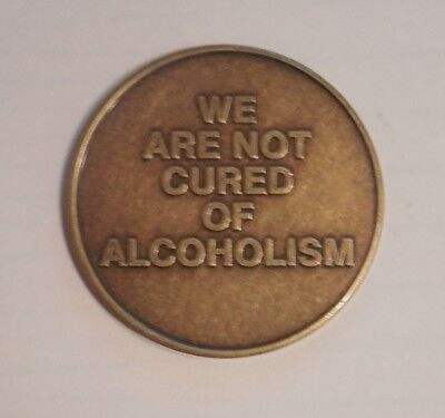 AA COIN ALCOHOLICS ANONYMOUS WE ARE NOT CURED OF ALCOHOLISM Token Medallion