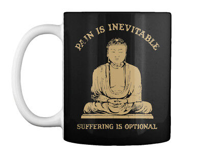 Quality Buddha - Pain Is Inevitable Suffering Optional Gift Gift Coffee Mug