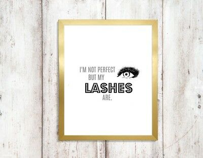 i'm not perfect but my eye lashes are quote Print a4 picture UNFRAMEd