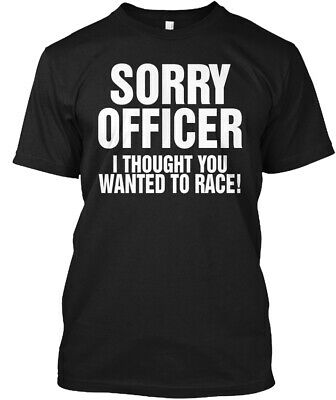 Comfortable Only Few Hours Left - Sorry Officer I Hanes Tagless Tee T-Shirt