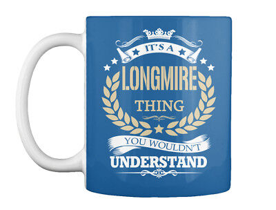 Sensational Its A Longmire Thing - It's You Wouldn't Understand Gift Coffee Mug