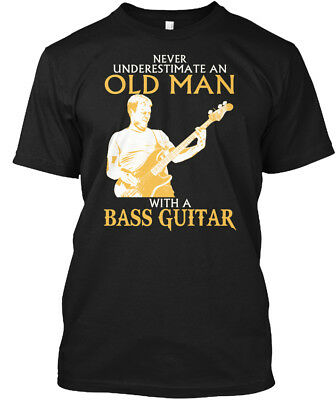 Us Old Man With A Bass Guitar - Never Underestimate An Hanes Tagless Tee T-Shirt