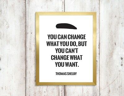 you can change what you do peaky blinders quote Print a4 picture UNFRAMEd