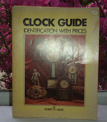 Clock Guide Identification With Prices, Robert W Miller. 1971. 2nd Edition.