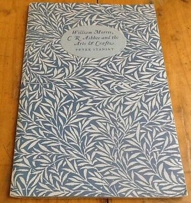 William Morris C.R. Ashbee and the Arts & Crafts SIGNED Peter Stansky