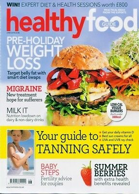 Healthy Food Guide Magazine Issue June 2018 ~ New ~