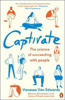 Captivate: The Science of Succeeding with People | Vanessa Van Edwards