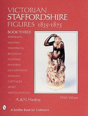 Victorian Staffordshire Figures, 1835-1875: Book Three: Portraits, Military,