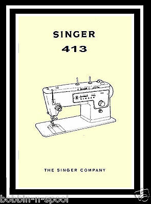 Extended Comprehensive Singer 413 Sewing Machine Illustrated Instructions Manual