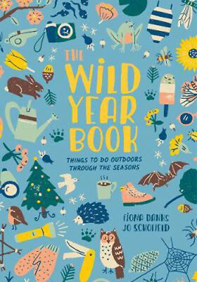 The Wild Year Book: Things to do outdoors through the seasons | Fiona Danks