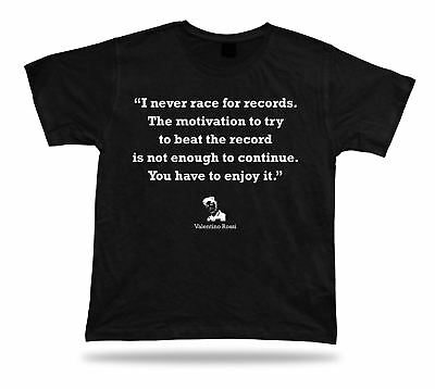 Valentino Rossi Unique Quote Decor Special Birthday Gift BEST TEE tshirt