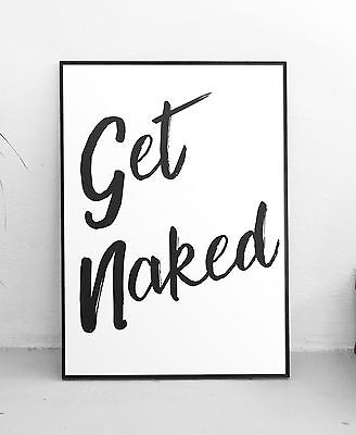 Funny Quote Art Print Get Naked Black & White Typography Bathroom Decor Poster