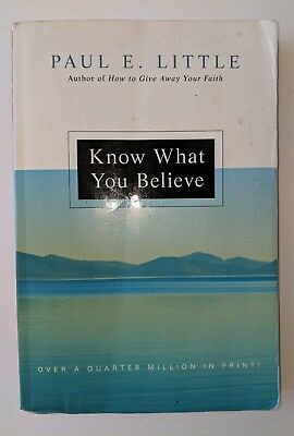 Know What You Believe by Paul E. Little