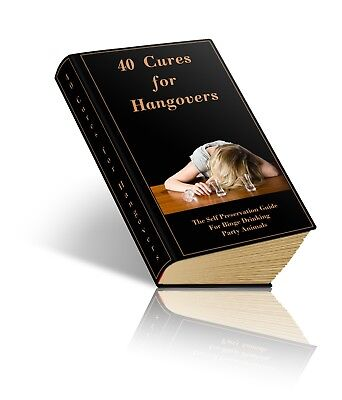 40 Cures For Hangovers PDF eBook with Master Resell Rights