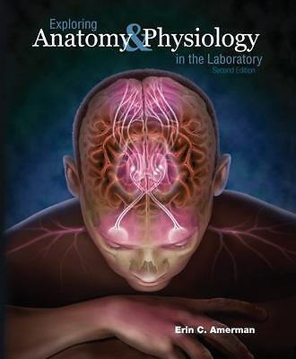 Exploring Anatomy & Physiology in the Laboratory by Erin C. Amerman. PDF file