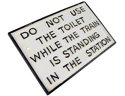 Do Not Use The Toilet - Black and White Cast Iron Train Sign Plaque
