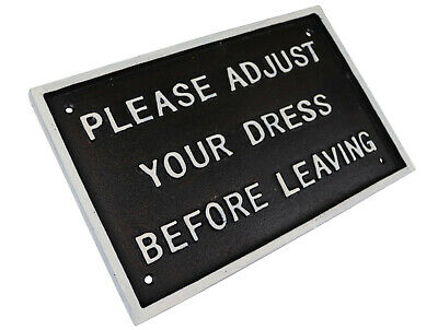 Please Adjust Your Dress Before Leaving - Cast Iron Quote Plaque Sign