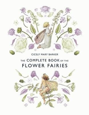 The Complete Book of the Flower Fairies | Cicely Mary Barker