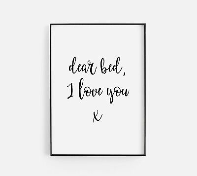 Dear Bed I Love You Bedroom Home Quote Gift Gallery Wall Art Poster Print Black